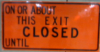 elibalin: ON OR ABOUT THIS EXIT CLOSED UNTIL (coherent)