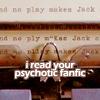 asmr: (psychotic fanfic)