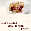chianagirl: photo of jelly donut with buffy quote (cold-blooded donut)