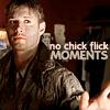 the_impala_kid: (no chick flick moments)