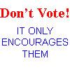 howeird: (Don't Vote)