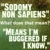 """simonejester: """"sodomy non sapiens = buggered if I know"""" ([text] sodomy non sapiens)"""