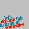 naanima: ([Quote] In front of Witnesses)
