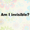 veritas_poet: (Am I invisible)