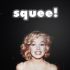 "florianschild: a portrait of Marilyn Monroe smiling with the text ""squee!"" above her (marilyn sque)"