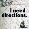 """katealaurel: An old-fashioned sailing map with a tiny ship in the corner, labeled """"I need directions."""" (i need directions)"""