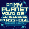 elf_fu: planet asshole (asshole)