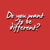 "random_ooc: The script words, ""Do you want to be different?"" in white on a dull red background. (Want to be different?)"