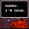 "kjorteo: Sprite of the dead ""boss"" and ""Sorry, I'm Dead"" speech balloon from Monster Party. (Sorry - I'm dead.)"
