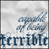 "sylleptic: From Les Mis, describing Enjolras:  ""capable of being terrible"", Gothic font on crumpled-paper background (fandom; Les Mis; Enjolras capable)"