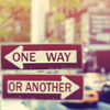 "marusarel: a picture of two road signs, one saying ""one way"", the other saying ""or another"" right under (Moods: Pathways and Crossroads)"