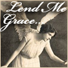 lunadelcorvo: (Lend me Grace)