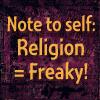 lunadelcorvo: (Religion = Freaky)