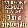 lunadelcorvo: (Remain calm! I'm a Historian)