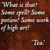 lunadelcorvo: (Tea Spell High art)