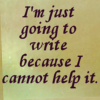 lunadelcorvo: (I'm going to write can't help it)