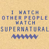 puckling: (Other People Watch Supernatural)