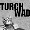 elaineofshalott: black-and-white picture of a cat, with text reading TURCH WAD (TURCHWAD)