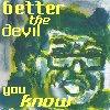 wereleggo: (the devil you know)