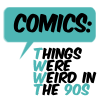 tsukinofaerii: Comics: Things were weird in the 90s (Weird in the 90s)