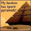 beatrice_otter: Stargate--My fandom has Space Pyramids! (Space Pyramids!)