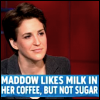 sternel: (maddow's not sweet)