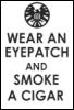 valtyr: (wear an eyepatch and smoke a cigar)