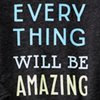 chanaleh: EVERYTHING WILL BE AMAZING (amazing)