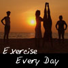 exercise_every_day: (Exercise Every Day)