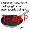 kalloway: (Frying Pan of Inspiration)
