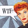 copykween: (WTF?  - I Love Lucy)