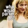 capn_mactastic: Parker with mischievous expression.  Text reads: what would Parker do? (Parker - what would Parker do?)