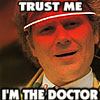 sixathon: (Trust me; I'm the Doctor.)