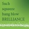 beelikej: (BangBlowBrilliance)
