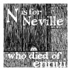 esteefee: from E Goreys Gashlycrumb Tinies N is for Neville who died of ennui (neville)