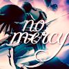 melodynrhyme: ([lf]No Mercy)