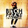 mizz_destiny: (Glee: I'm fabulous)