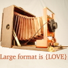 """luckyckljw: Folding view camera with the text """"Large format is LOVE"""" underneath it. (large format, love, view camera)"""