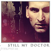 "waterfall8484: Picture of the Ninth Doctor with the text: ""Still my Doctor"". (Still my Doctor by lauralorien)"