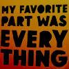 """allchildren: """"my favorite part was everything"""" (ɤ the whole world)"""