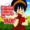 jennaria: Toph thinking, with caption: but what are your thoughts on yaoi? (Toph is my homegirl)