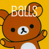 monsterqueen: Cute bear with a caption that says BALLS (Rilakkuma BALLS)