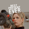 "deird1: Buffy and the rocket launcher, with text ""best present ever"" (Buffy rocket launcher)"