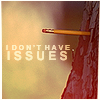 "deird1: Willow's pencil-stuck-in-a-tree, with text ""I don't have issues"" (pencil issues)"
