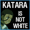 "deird1: Katara looking annoyed, with text ""Katara is not white"" (Katara not white)"