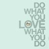 pseudoblu: Do what you love what you do (Do Love Do)