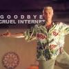 shapinglight: (goodbye cruel internet)