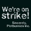 aileth: (Plotbunnies on strike)