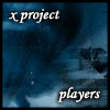 xproj_players: (X Project Players)