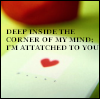 fearless: Deep inside the corner of my mind, I'm attached to you (Attached)